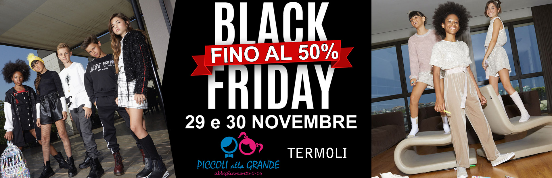 Black Friday 29 e 30 Novembre